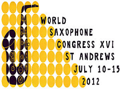 XVI WORLD SAXOPHONE CONGRESS (St ANDREWS, Scotland)