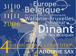 4th ADOLPHE SAX INTERNATIONAL SAXOPHONE COMPETITION (DINANT) 2006