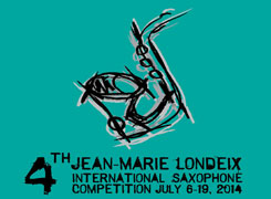 4th JEAN-MARIE LONDEIX INTERNATIONAL SAXOPHONE COMPETITION 2014
