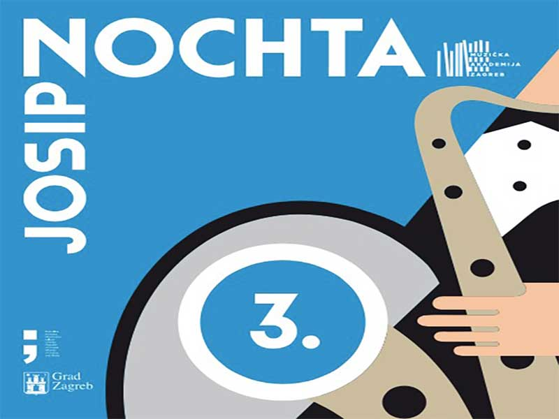 3rd JOSIP NOCHTA SAXOPHONE COMPETITION